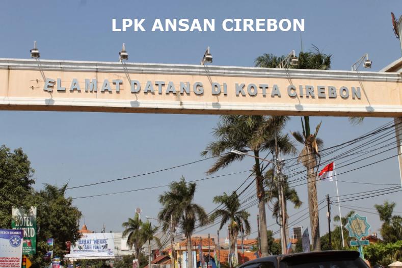 LPK Ansan Cirebon | WA 081298483482